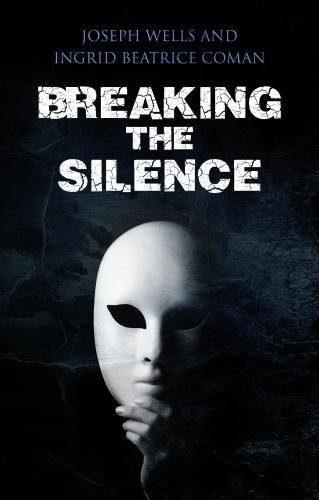 Breaking the silence - Ingrid Beatrice Coman
