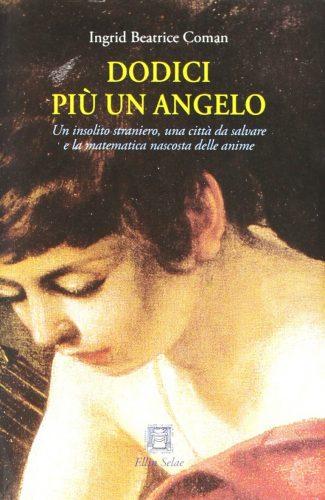 Dodici piu un angelo - Ingrid Beatrice Coman